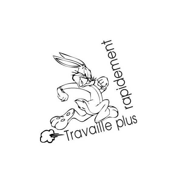 tampon n°98: Travaille plus rapidement